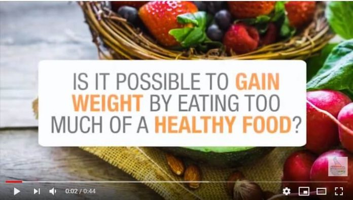 Is it possible to gain weight by eating too much of a healthy food